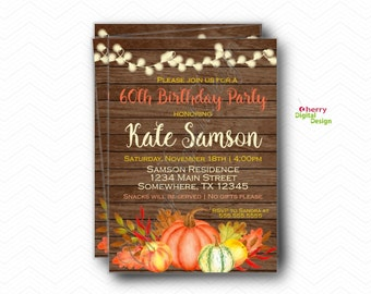 Fall Birthday Party Invitation.  PRINTED or PRINTABLE.  60th Birthday Party Invitation.  Pumpkin Invitations. Rustic Birthday Invitation.