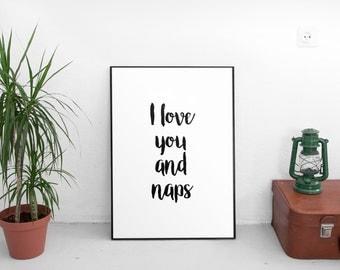 I Love You and Naps, Printable Art, I Like you and Naps Apartment Decor Typography Art Print Black and White Heart Art Print Home Decor