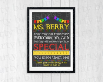 Printable Teacher Art Print They may not remember everything you said but they will never forget how special you made them feel 8x10