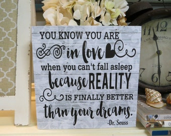 "Wood Sign, ""You Know You Are in Love when you can't fall asleep..."", Nursery Decor, Dr Seuss Quote, Valentine's Day, Wedding Gift"