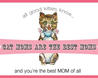 Cat Moms Are the BEST Moms - Cat Lover Greeting Card