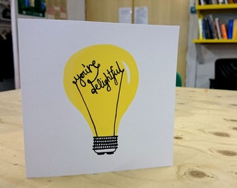 You're Delightful Lightbulb Screen Printed Greeting Card. Mothers Day/ Birthday