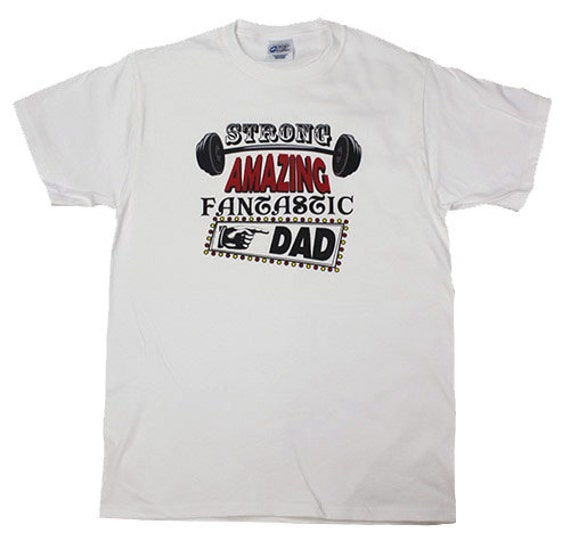 Strong Amazing Fantastic Dad - Fathers Day T-Shirt