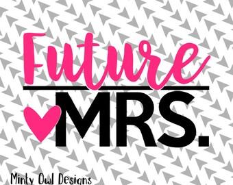Cricut SVG - Future Mrs. SVG Cut File - Bride To Be - Bridemaids - Bridal Party - Bachelorette - Wedding - Silhouette