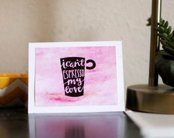 I Can't Espresso My Thanks - Greeting Card
