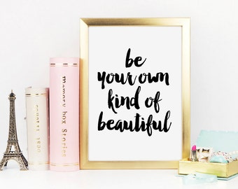 Be Your Own Kind of Beautiful, Makeup Print, Inspirational Quote, Be You, Makeup Quote, Vanity Decor, Bathroom Wall Decor, Printable Art