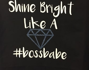 Shine Bright Like A Diamond #bossbabe Racerback Tank