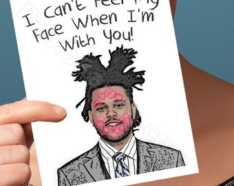 Funny Valentine Card | The Weeknd Card | Weekend Valentines Day Card I Love You Card Anniversary Card for Boyfriend Gift for Her Him Men Man