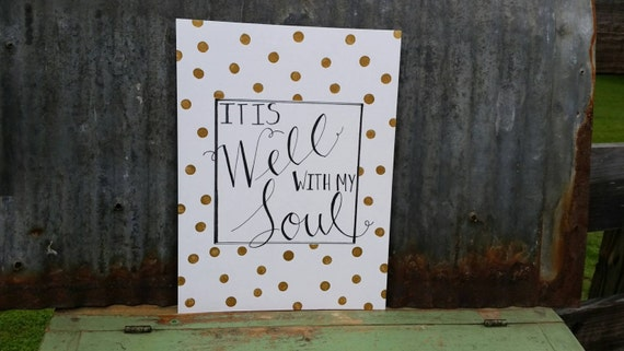 It Is Well With My Soul Picture Quotes: It Is Well With My Soul Quote Hand Lettered By LittleGreenKite