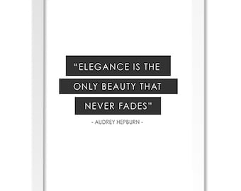 Elegance Is The Only Beauty That Never Fades-Black & White Inspirational Quote - Original Typography and Graphic Print