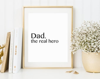 Dad Print, dad poster, father print, Father's Day, Father's Day Print, dad hero print, gift for dad, dad birthday, fathers day
