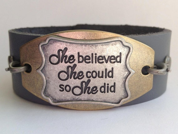 inspirational quote leather cuff bracelet she believed she