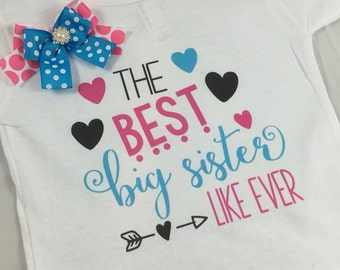 The Best Big Sister Tshirt or Onesie