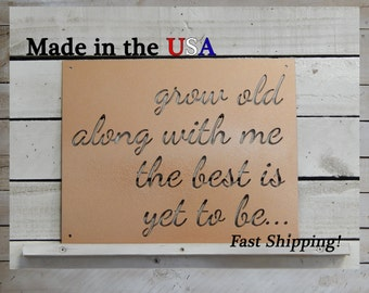 Grow Old With Me Sign, Metal Art, Outdoor Wall Art, Heart Decor, Country Decor, Metal Sign, Indoor, Anniversary Decor, Wedding Decor, S1161