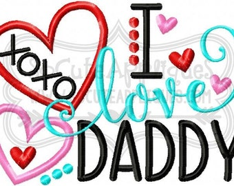 I love Daddy Embroidery saying, Valentines Day Embroidery, new baby applique, socuteappliques, Fathers day applique, Valentines Day applique