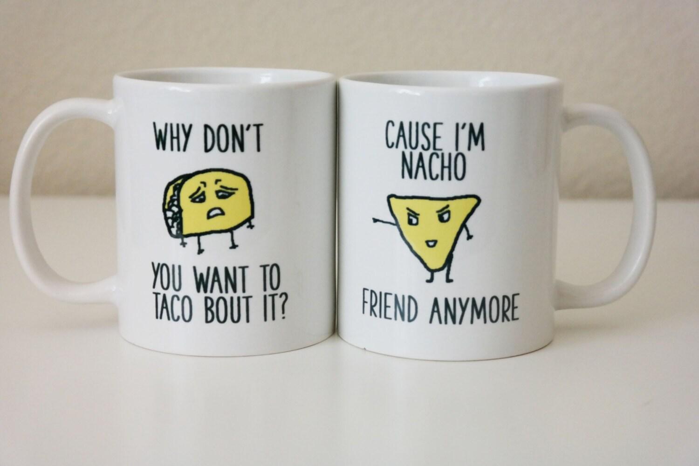 Taco and nacho joke taco bout it mug nacho friend mug funny - Funny office coffee mugs ...