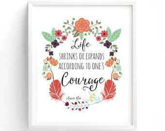 Quotes, Life Shrinks Or Expands According To Ones Courage, Anais Nin,  Printable
