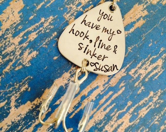 You have my heart hook, line and sinker Fishing Lure Hand Stamped