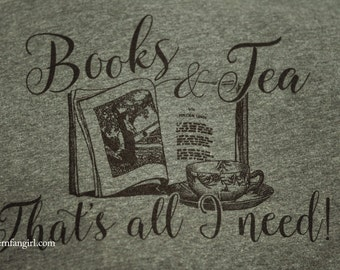 Books and Tea - That's All I Need Triblend Dolman Sleeve or VNeck T-Shirt