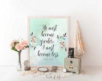 Scripture print, Printable art, Colorful wall art, Verse print, Verse wall art, John 3 30, He must become greater, HEART OF LIFE Design art