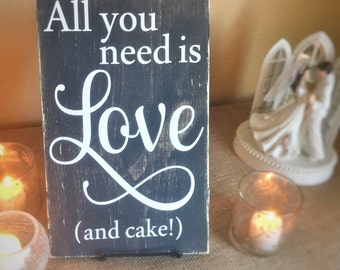 Cake table sign - wooden wedding sign - country wedding decorations - funny wedding decoration - rustic wedding decor - reception sign