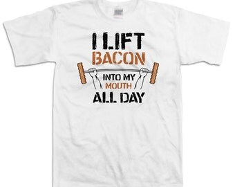 Funny Lifting Shirt I Lift Bacon Into My Mouth All Day Funny Lifting Tops Bacon Shirt Bacon Lover Lifting T Shirt Bacon Gifts Mens Tee WT-96