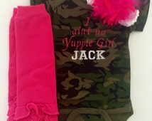 Camo, Duck Dynasty, I Aint No Yuppie Girl JACK, baby girl embroidered onesie 3 piece outfit