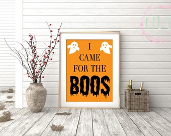 Halloween Printable - I Came For The Boos - Funny Halloween Party Decor - Halloween Bar Sign - INSTANT DIGITAL DOWNLOAD only {8x10}