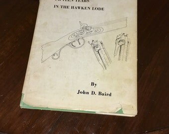 Fifteen Years in the Hawken Lode by John D. Baird, Signed