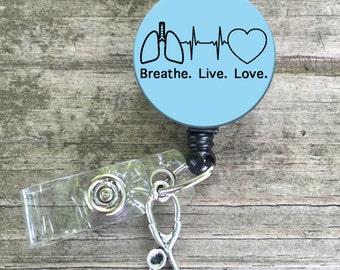 Breathe. Live. Love. Badge reel. - lungs, respiratory, nurse badge reel button lanyard