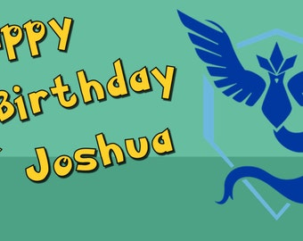 Pokemon Go - Birthday Party Banner - Customized for Mystic, Valor, or Instinct