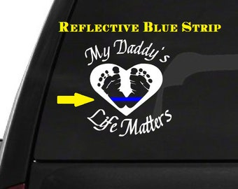 My Daddy's Life Matters (R11) Thin Blue Line Cop Police Sheriff Trooper Vinyl Decal Sticker Car Window