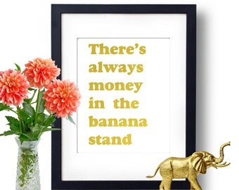 Arrested Development, There's Always Money In The Banana Stand, bluth family print, Funny Print, bluth family, netflix