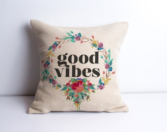Good vibes pillow quote pillowcase vibe pillowcase watercolor floral pillow quotes print quote prints inspirational quote wall art quotes