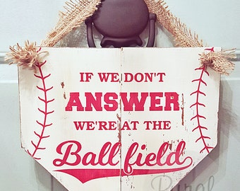 If We Don't Answer We're At The Ballfield | FREE SHIPPING, Door Hanger, Softball Sign, Baseball, Home Plate, Baseball Decor, Baseball Wreath