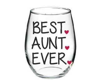 Best Aunt Ever Wine Glass- Stemless Wine Glass- Personalized Wine Glass- Aunt Gift- Sister Gift- Birthday Gift- Christmas Gift- Unique Gift