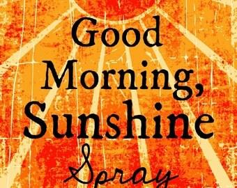 Good Morning Sunshine Spray