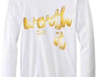 Worth IT (small), white and Gold longsleeve tee