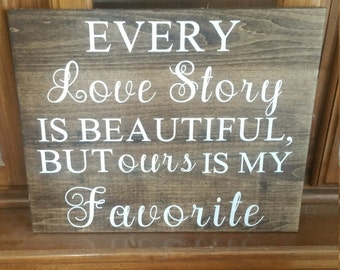 Every Love Story is Beautiful But OURS is my Favorite, Wedding Decor, Wedding gift, wall art, express your love, love story, home decor