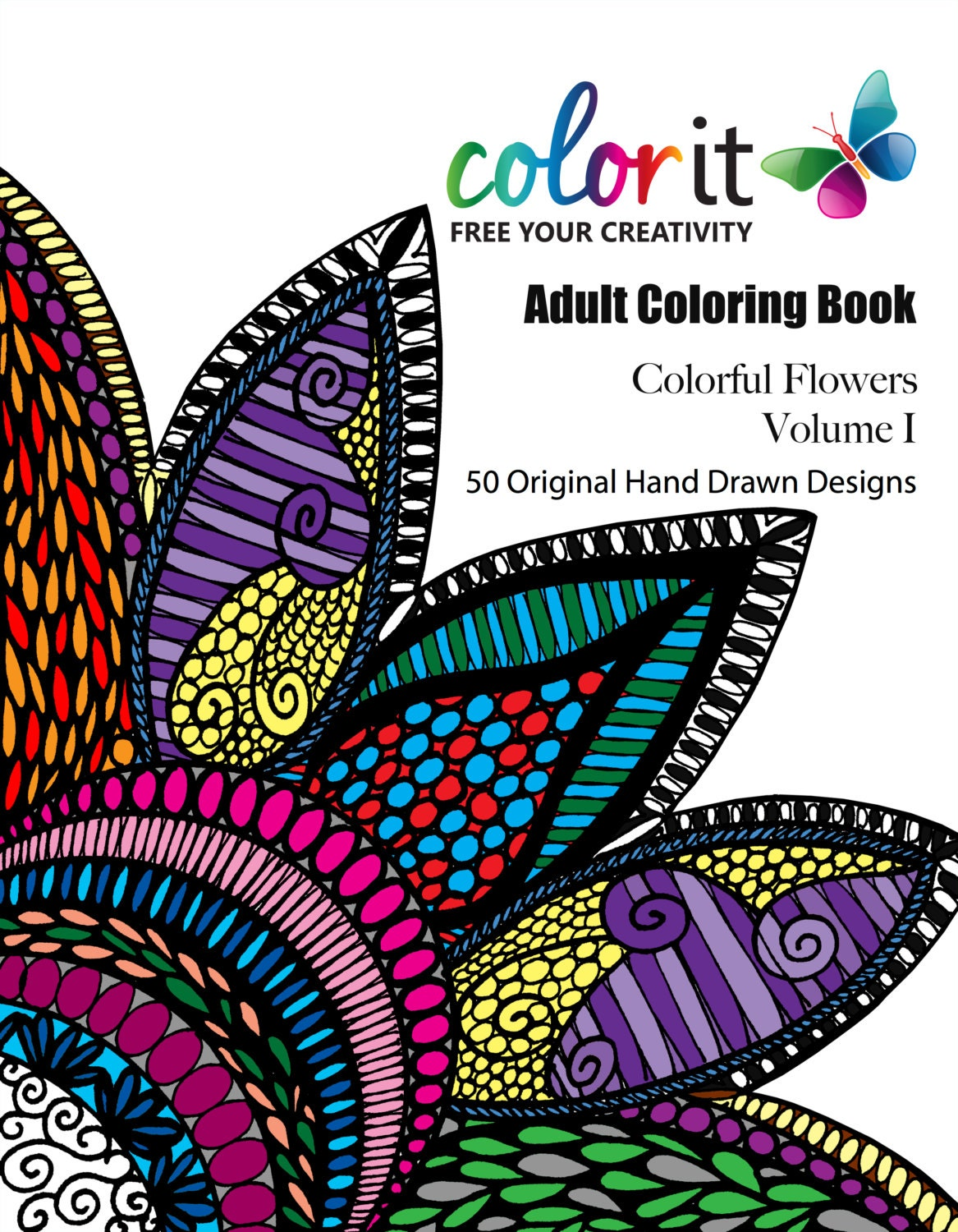 50 Original Flowers To Color Colorful Volume 1 By
