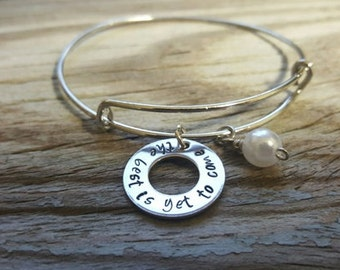 Hand Stamped Bangle Bracelet - The Best Is Yet To Come - Inspiration - Inspirational Gift - I/B/H