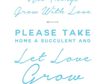 All Things Grow With Love Sign for Succulents - Baby Blue
