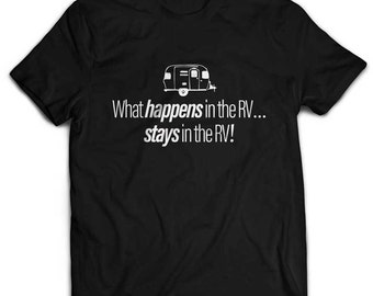 What Happens In The RV Stays In The RV Shirt