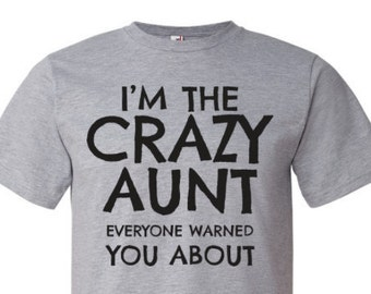 Crazy Aunt T-shirt |  Gifts For Aunts | Aunt Shirts | Family Reunion T-shirts | Family T-shirts | Crazy Aunt Shirt | Women's Tees