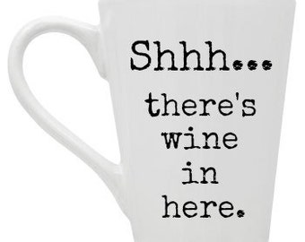 Shhh... theres wine in here - Coffee mug
