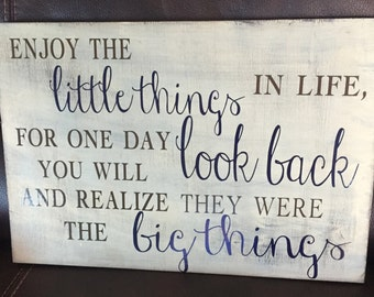 Hand painted vinyl wood sign, Enjoy the little things