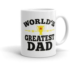 World's Greatest Father - Mug Dad Mug Mugs for Dad Dad Birthday Gift Dad Gifts New Father Gift Father Mug Gift for Husband Best Dad #1229