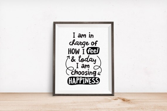 Printable Art, I am in Charge of How I Feel & Today I am Choosing Happiness, Affirmation, Typography Quote, Art Prints, Digital Download