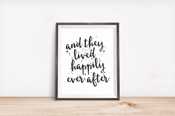 Printable Art, Love Quote, And They Lived Happily Ever After, Inspirational Print, Typography Quote Art, Digital Download Print, Printables