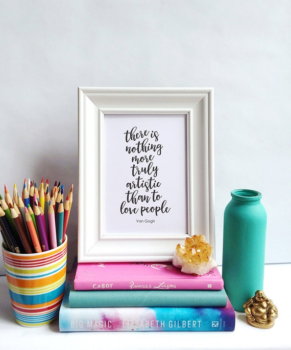 Printable Art, There is Nothing More Truly Artistic Than to Love People, Van Gogh, Inspirational Typography, Digital Download Printables